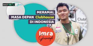Meramal Masa Depan Clubhouse di Indonesia