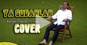 "Viral! Jokowi ""Cover"" Lagu Ya Sudahlah – Bondan Prakoso ft Fade2Black"